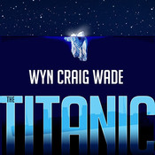 The Titanic: Disaster of the Century Audiobook, by Wyn Craig Wade