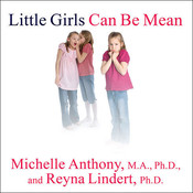Little Girls Can Be Mean: Four Steps to Bully-Proof Girls in the Early Grades Audiobook, by Michelle Anthony, Reyna Lindert
