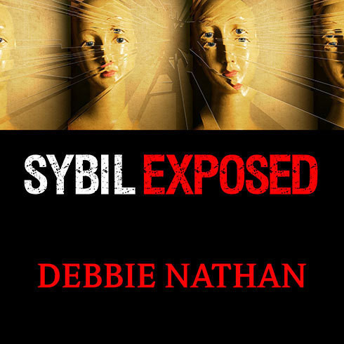 Printable Sybil Exposed: The Extraordinary Story Behind the Famous Multiple Personality Case Audiobook Cover Art