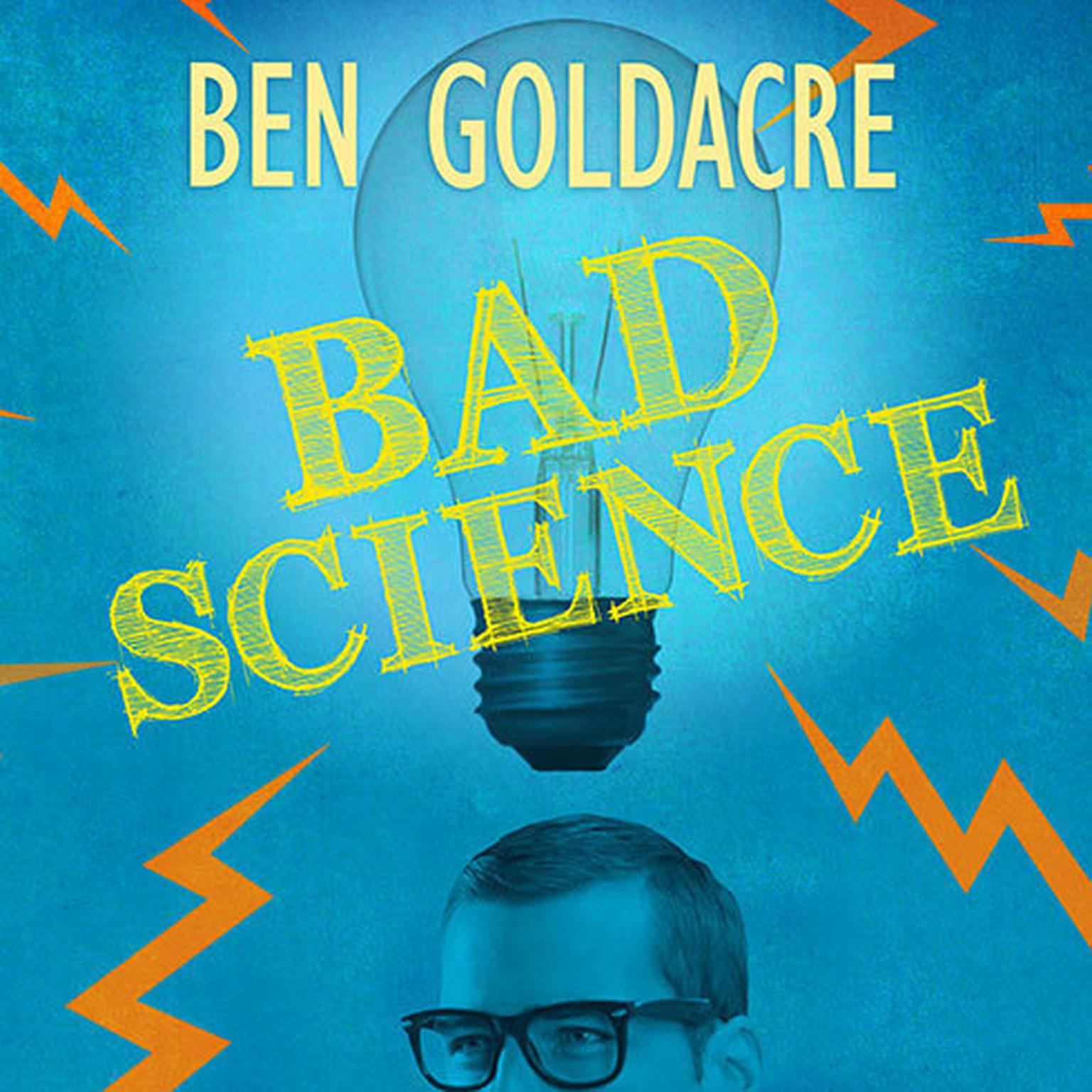 Printable Bad Science: Quacks, Hacks, and Big Pharma Flacks Audiobook Cover Art