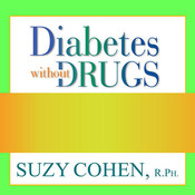 Diabetes without Drugs: The 5-Step Program to Control Blood Sugar Naturally and Prevent Diabetes Complications Audiobook, by Suzy Cohen