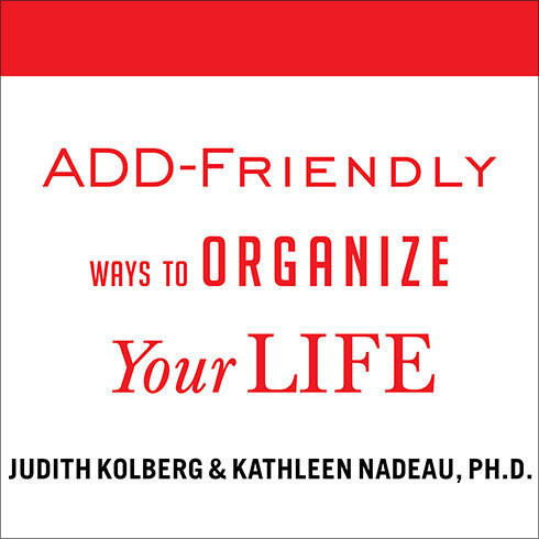 Printable ADD-Friendly Ways to Organize Your Life Audiobook Cover Art