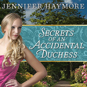 Secrets of an Accidental Duchess Audiobook, by Jennifer Haymore