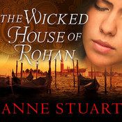 The Wicked House of Rohan Audiobook, by Anne Stuart