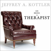 On Being A Therapist, by Jeffrey A. Kottler