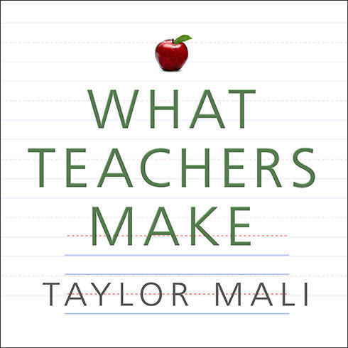 Printable What Teachers Make: In Praise of the Greatest Job in the World Audiobook Cover Art