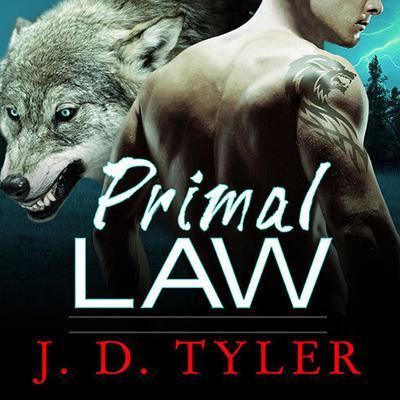 Primal Law: An Alpha Pack Novel Audiobook, by J. D. Tyler