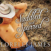 Saddled and Spurred Audiobook, by Lorelei James