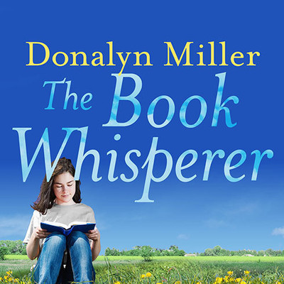 The Book Whisperer: Awakening the Inner Reader in Every Child Audiobook, by Donalyn Miller