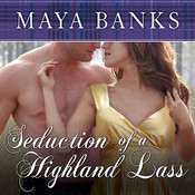 Seduction of a Highland Lass, by Maya Banks