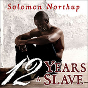 Twelve Years a Slave Audiobook, by Solomon Northup