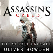 Assassins Creed: The Secret Crusade, by Oliver Bowden