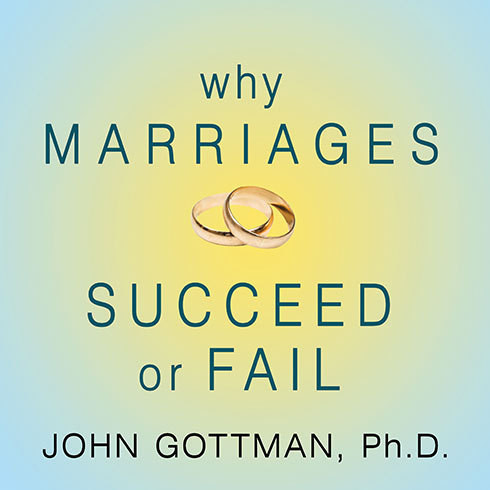 Printable Why Marriages Succeed or Fail: And How You Can Make Yours Last Audiobook Cover Art