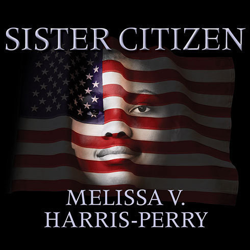 Printable Sister Citizen: Shame, Stereotypes, and Black Women in America Audiobook Cover Art