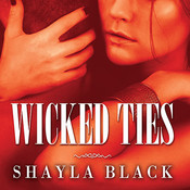 Wicked Ties Audiobook, by Shayla Black