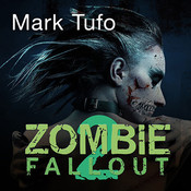 Zombie Fallout 2: A Plague Upon Your Family Audiobook, by Mark Tufo