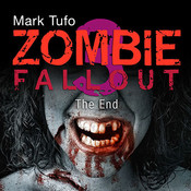 Zombie Fallout 3: The End Audiobook, by Mark Tufo