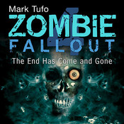Zombie Fallout 4: The End Has Come and Gone Audiobook, by Mark Tufo