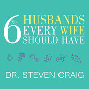 The 6 Husbands Every Wife Should Have: How Couples Who Change Together Stay Together Audiobook, by Dr. Steven Craig