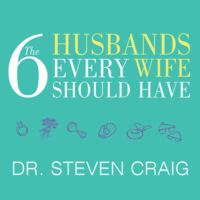The 6 Husbands Every Wife Should Have: How Couples Who Change Together Stay Together Audiobook, by