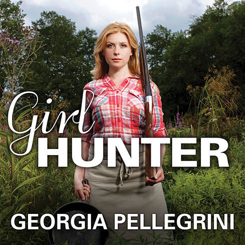 Printable Girl Hunter: Revolutionizing the Way We Eat, One Hunt at a Time Audiobook Cover Art