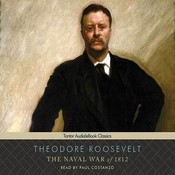 The Naval War of 1812 Audiobook, by Theodore Roosevelt