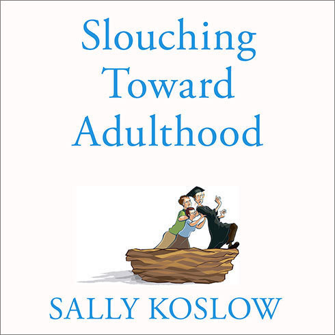Printable Slouching Toward Adulthood: Observations from the Not-So-Empty Nest Audiobook Cover Art