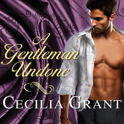 A Gentleman Undone Audiobook, by Cecilia Grant