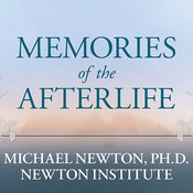 Memories of the Afterlife: Life between Lives Stories of Personal Transformation, by Michael Newton, Peter Berkrot, Xe Sands