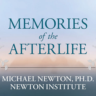 Memories of the Afterlife: Life-Between-Lives Stories of Personal Transformation Audiobook, by