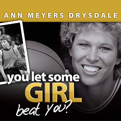 Printable You Let Some Girl Beat You?: The Story of Ann Meyers Drysdale Audiobook Cover Art