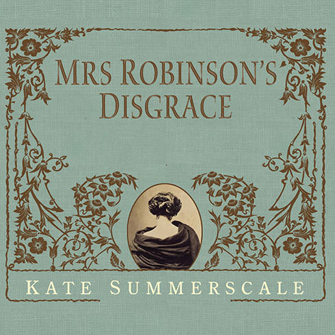 Printable Mrs. Robinson's Disgrace: The Private Diary of a Victorian Lady Audiobook Cover Art