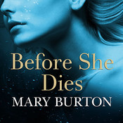 Before She Dies Audiobook, by Mary Burton