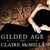 Gilded Age: A Novel Audiobook, by Claire McMillan