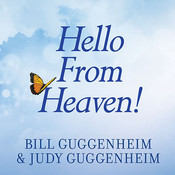 Hello From Heaven!: A New Field of Research---After-Death Communication---Confirms That Life and Love Are Eternal, by Bill Guggenheim, Judy Guggenheim