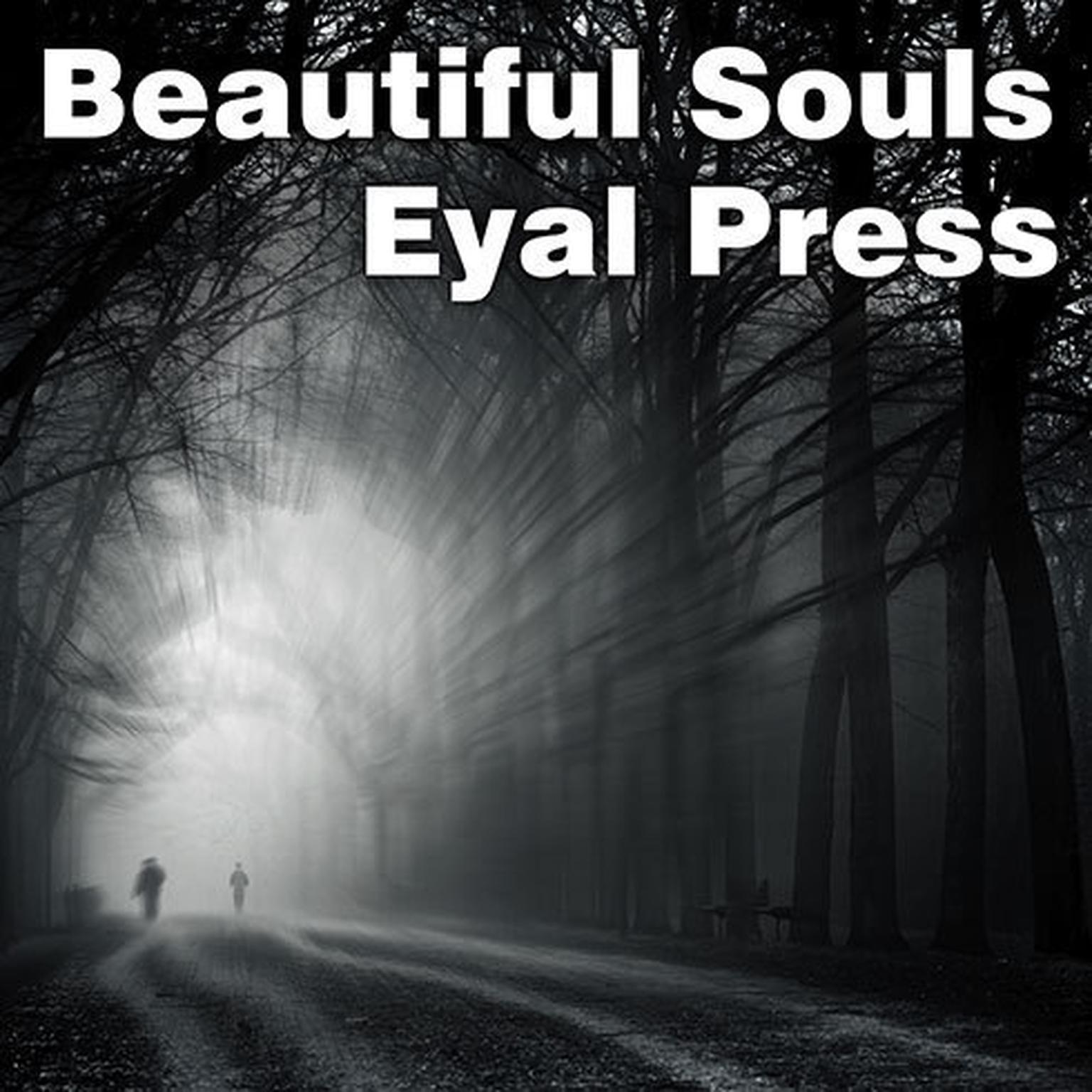 Printable Beautiful Souls: Saying No, Breaking Ranks, and Heeding the Voice of Conscience in Dark Times Audiobook Cover Art
