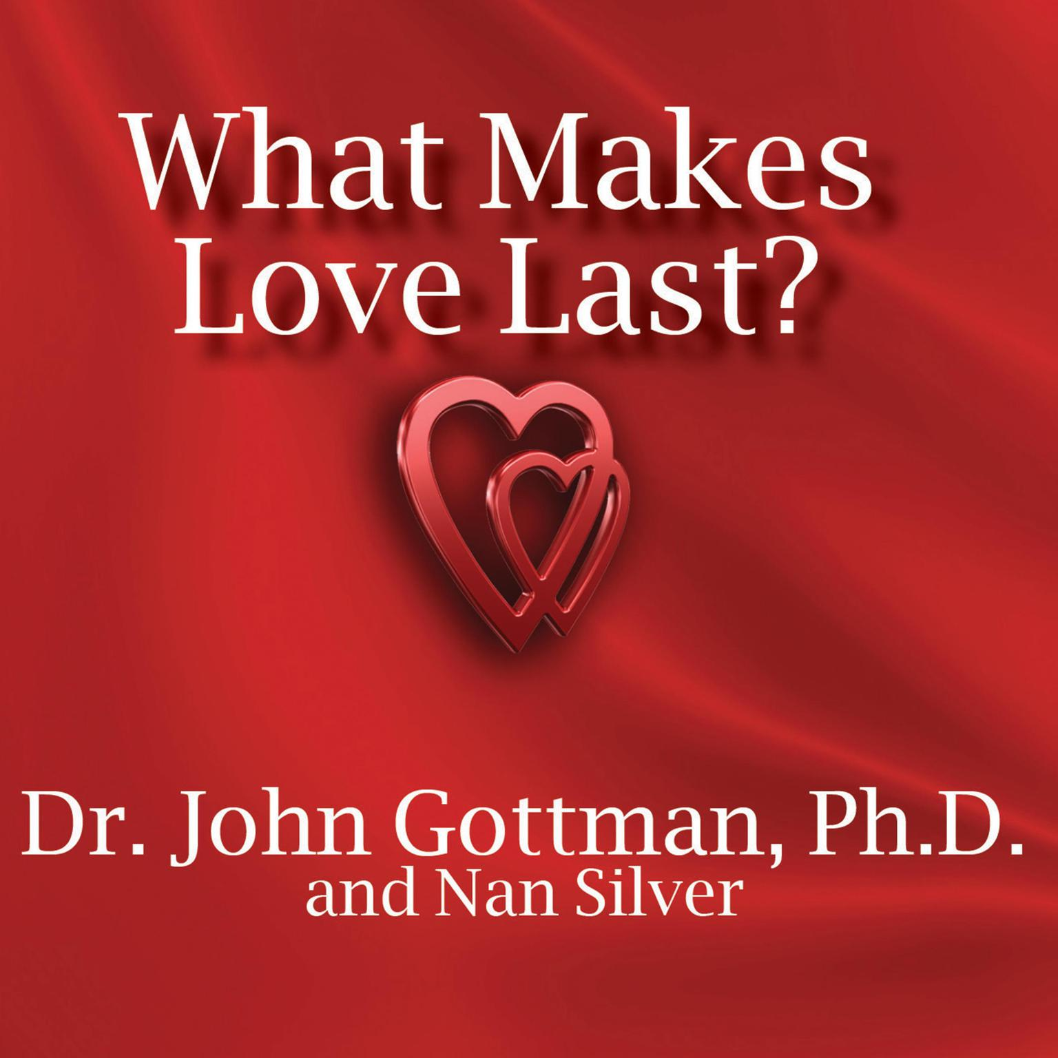 Printable What Makes Love Last?: How to Build Trust and Avoid Betrayal Audiobook Cover Art