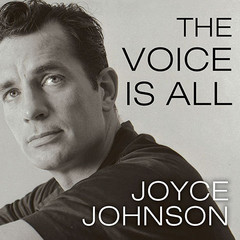 The Voice Is All: The Lonely Victory of Jack Kerouac Audiobook, by Joyce Johnson