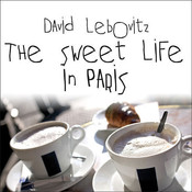 The Sweet Life in Paris: Delicious Adventures in the Worlds Most Glorious---and Perplexing---City Audiobook, by David Lebovitz