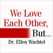 We Love Each Other, But …: Simple Secrets to Strengthen Your Relationship and Make Love Last Audiobook, by Ellen Wachtel