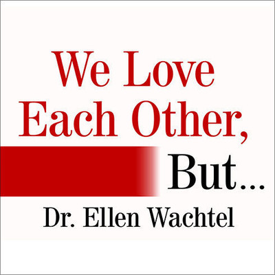 We Love Each Other, But . . .: Simple Secrets to Strengthen Your Relationship and Make Love Last Audiobook, by Ellen Wachtel