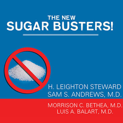 The New Sugar Busters!: Cut Sugar to Trim Fat Audiobook, by H. Leighton Steward