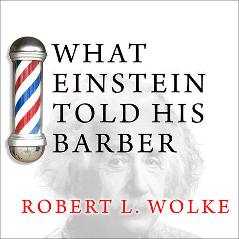 Printable What Einstein Told His Barber: More Scientific Answers to Everyday Questions Audiobook Cover Art