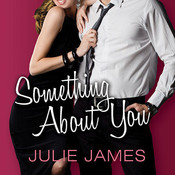 Something about You Audiobook, by Julie James