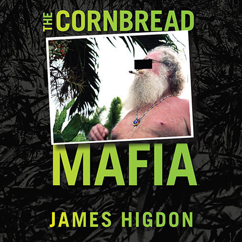 Printable The Cornbread Mafia: A Homegrown Syndicate's Code of Silence and the Biggest Marijuana Bust in American History Audiobook Cover Art