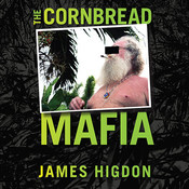 The Cornbread Mafia: A Homegrown Syndicates Code of Silence and the Biggest Marijuana Bust in American History, by James Higdon