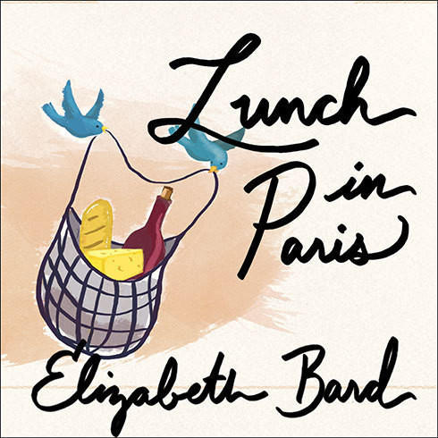 Printable Lunch in Paris: A Love Story, with Recipes Audiobook Cover Art