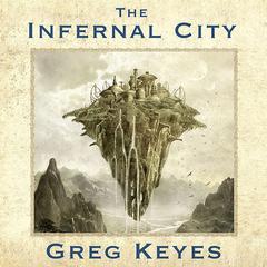 The Infernal City: An Elder Scrolls Novel Audiobook, by Greg Keyes