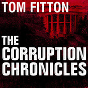The Corruption Chronicles: Obamas Big Secrecy, Big Corruption, and Big Government Audiobook, by Tom Fitton