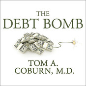 The Debt Bomb: A Bold Plan to Stop Washington from Bankrupting America Audiobook, by Tom A. Coburn